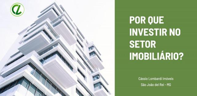 Por que investir no setor imobiliário?